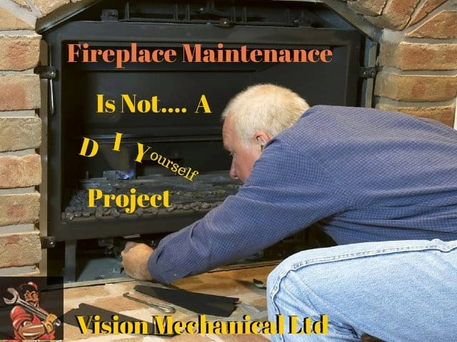 Fireplace Maintenance Vision Mechanical