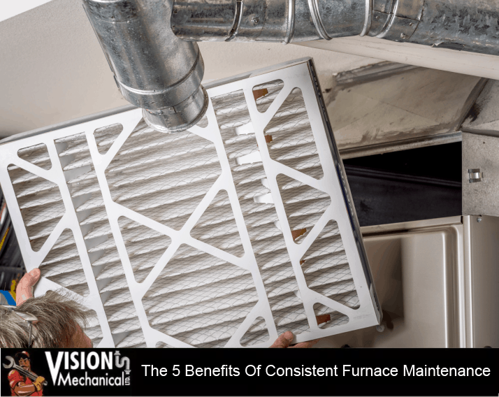 The 5 Benefits Of Consistent Furnace Maintenance